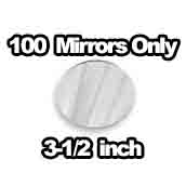 100 x Mirrors Only 3-1/2 inch