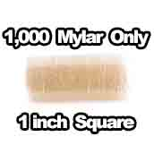 1,000 x Mylar Only 1 inch Square