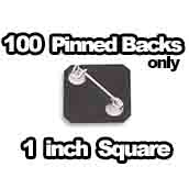 100 x Pinbacks Only 1 inch Square