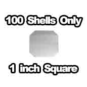 100 x Shells only 1 inch Square