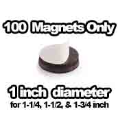 100 x Magnets Only 1 in diameter <br>For 1-1/4, 1-1/2, 1-3/4 sizes