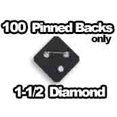 100 x Pinbacks Only 1-1/2 x 1-1/2 inch Diamond