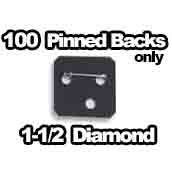100 x Pinbacks Only 1-1/2 x 1-1/2 inch