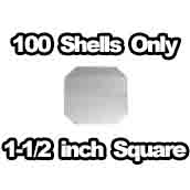 100 x Shells only 1-1/2 x 1-1/2 inch