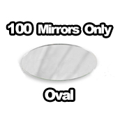 100 x Mirror Only Oval