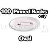 100 x Pinbacks Only Oval