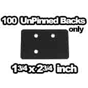 100 x UnPinbacks Only 1-3/4 x 2-3/4 inch