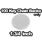 100 x Key Chain Backs Only 1-3/4 inch