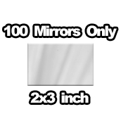 100 x Mirrors Only 2x3 inch
