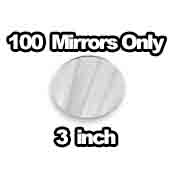 100 x Mirrors Only 3 inch