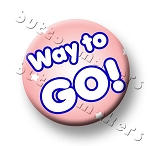 Printable Button Art  - Way To Go!